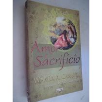 * Amor E Sacrifício Wanda A. Canutti Esp. Eça De Queirós