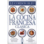 Le Cordon Bleu La Cocina Francesa Clásica Salud Receta Cheff