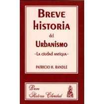 Patricio Randle. Breve Historia Del Urbanismo