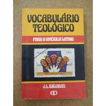 Vocabulário Teológico Para A América Latina J. L. Edígoras