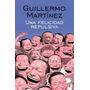 Una Felicidad Repulsiva - Guillermo Martínez - Ed. Planeta