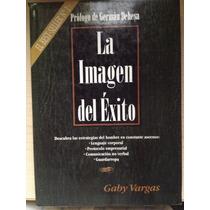 Libro: La Imagen Del Éxito - Gaby Vargas.