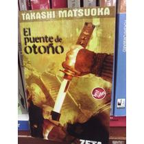 Takashi Matsuoka El Puente De Otoño Novela Histórica Samurai
