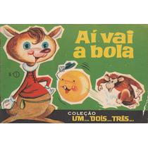 Livro Infantil Aí Vai A Bola - Edições Bruguera - Dec1960- U