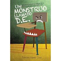 Libro Un Monstruo Llamado D.e.: Desenmascarando La Verdad De