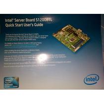 Tarjeta Madre Intel S1200btl+procesador Intel Xeon+8g De Ram