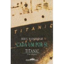Livro Cada Um Por Si Titanic E Cd Do Filme Titanic