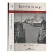 Livro Enterrem-me Em Pé Isabel Fonseca