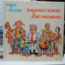 Lp Raimundo Borges E João Paraibano Poesia E Ponteio 1980 Ex