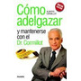 Como Adelgazar Y Mantenerse Con El Dr Cormillot- A.cormillot