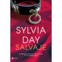 Salvaje - Sylvia Day - Pdf Epub Mobi - Ebook