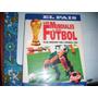Los Mundiales De Futbol Desde Uruguay 1930 A Francia 1998