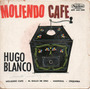 Hugo Blanco Moliendo Cafe El Gallo De Oro Madrigal Orquidea