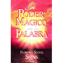 Poder Magico De La Palabra, El - Florence Scovel Shinn