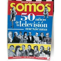 50 Años De La Television Mexicana Esp Revista Somos Año 2000