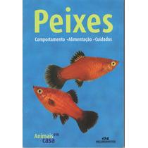 Livro: Peixes ¿ Comportamento ¿ Alimentação ¿ Cuidados