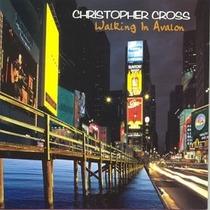 Cd Christopher Cross Walking In Avalon - 2 Cds - Usa