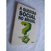 * Livros - A Questão Social No Brasil - Sociologia