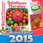 2x1 Kit Manual De Gelatinas Decoradas 3d Florales Cupcake