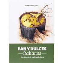 Pan Y Dulces Italianos: Un Clásico De La Tradic Envío Gratis