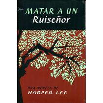 Matar A Un Ruiseñor - Harper Lee / Harper Collins
