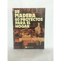 De Madera 80 Proyectos Para El Hogar 1 Vol Selecciones Srd1