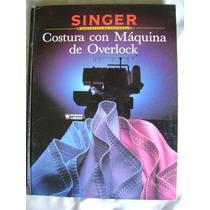 Singer Costura Con Maquina De Overlock. $249 Dhl