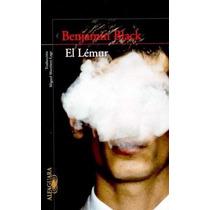 Ebook - El Lémur - Benjamin Black - Pdf Epub
