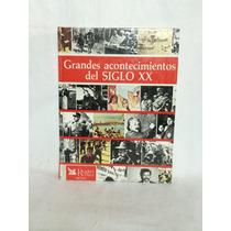 Grandes Acontecimientos Del Siglo Xx 1 Vol Selecciones