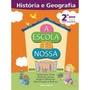 Livro História E Geografia 2º Ano A Escola É Nossa