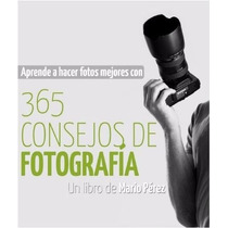 Libro 365 Consejos De Fotografia Camara Reflex Envio Gratis