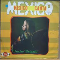 Lp (802) México - Pancho Delgado - Mexico Canta