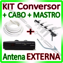 Kit Conversor Tv Digital Hd + Cabo + Antena Externa + Mastro