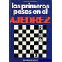 Libro, Los Primeros Pasos En El Ajedrez Lorenzo Ponce Sala.