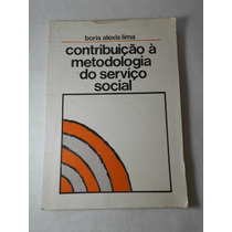 Contribuição À Metodologia Do Serviço Social - Boris Lima