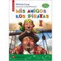Mis Amigos Los Piratas - Melinda Long - Vicens Vives
