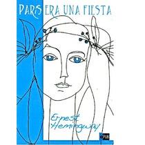 Hemingway Ernest - Paris Era Una Fiesta - Libro