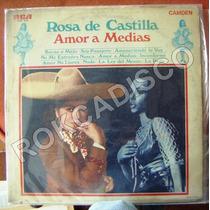 Bolero, Rosa De Castilla, Amor A Medias, Lp 12´,