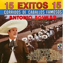 Cd Antonio Aguilar Corridos De Caballos Famosos 15 Exitos