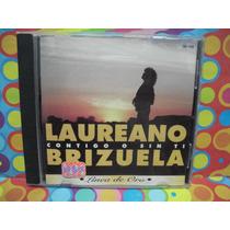 Laureano Brizuela Cd Contigo O Sin Ti Edc.95 Melody