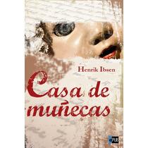 Casa De Munecas - Henrik Ibsen - Libro