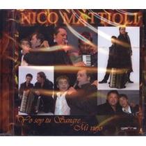 Nico Mattioli Yo Soy Tu Sangre...mi Viejo - Los Chiquibum