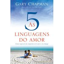 Livro As 5 Linguagens Do Amor - Gary Chapman (3ª_edição)