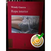 Ropa Interior Wendy Guerra Nuevo Bruguera Editorial