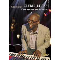 Dvd Kleber Lucas - Comunhão [original]