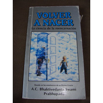 Libro Volver A Nacer, La Ciencia De La Rencarnacion, Bhaktiv