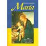 Maria - 365 Reflexões Inspiradas Na Vida Da Mãe De Jesus