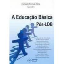 Livro A Educação Básica Pós-ldb Eurides Brito Da Silva Org.