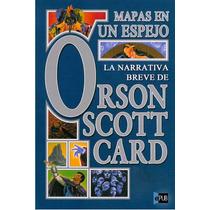 Mapas En Un Espejo - Orson Scott Card - Libro