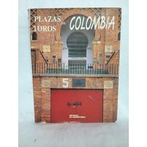 Plazas De Toro De Colombia 1 Vol Pepe Alcázar